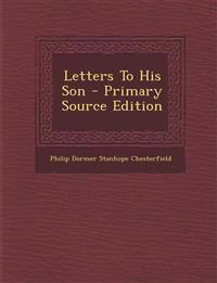 Letters to His Son - Primary Source Edition