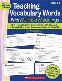 Teaching Vocabulary Words with Multiple Meanings, Grades 4-6: Week-By-Week Word-Study Activities That Teach 150+ Meanings for 50 Common Words to Impro