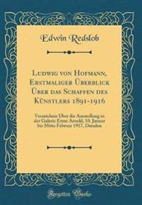 Ludwig von Hofmann, Erstmaliger Überblick Über das Schaffen des Künstlers 1891-1916