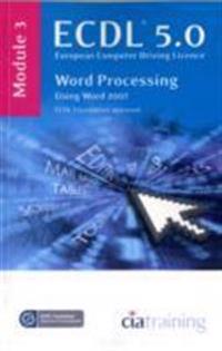 Ecdl syllabus 5.0 module 3 word processing using word 2007