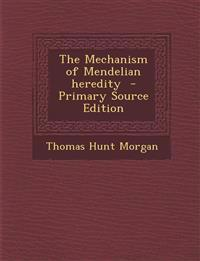 Mechanism of Mendelian Heredity