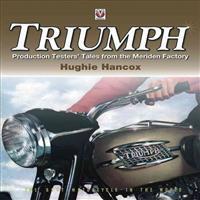 Triumph Production Testers' Tales