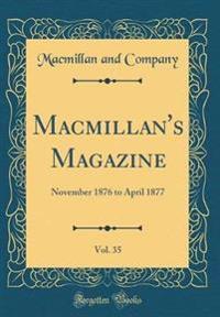 Macmillan's Magazine, Vol. 35