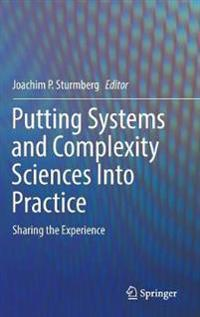 Putting Systems and Complexity Sciences Into Practice: Sharing the Experience