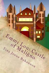 Emmi Lou: Castle of Maligno