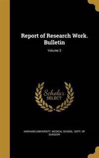 REPORT OF RESEARCH WORK BULLET
