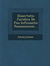 Dissertatio Juridica de Pna Inficiantis Possessionem...