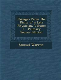 Passages from the Diary of a Late Physician, Volume 1