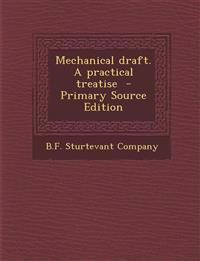 Mechanical draft. A practical treatise