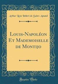 Louis-Napoléon Et Mademoiselle de Montijo (Classic Reprint)