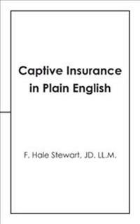 Captive Insurance in Plain English