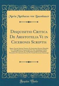 Disquisitio Critica De Aristotelia Vi in Ciceronis Scriptis