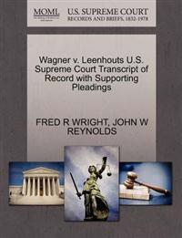 Wagner V. Leenhouts U.S. Supreme Court Transcript of Record with Supporting Pleadings