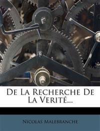 De La Recherche De La Verité...