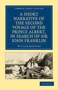 A Short Narrative of the Second Voyage of the Prince Albert