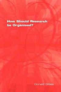 How Should Research Be Organised?