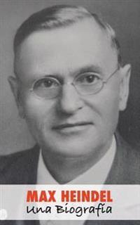 Max Heindel, Una Biografia