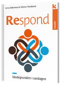 Respond - värdegrunden i vardagen