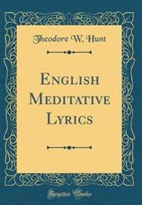 English Meditative Lyrics (Classic Reprint)