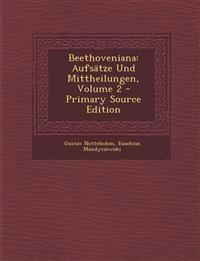 Beethoveniana: Aufsätze Und Mittheilungen, Volume 2 - Primary Source Edition