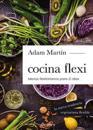 Cocina Flexi: Menús Flexiterianos Para 21 Días