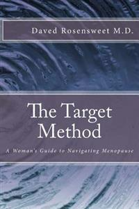 The Target Method: A Woman's Guide to Navigating Menopause