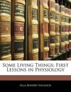 Some Living Things: First Lessons in Physiology