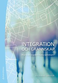 Integration och grannskap : hur kan staden hålla samman?