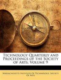 Technology Quarterly and Proceedings of the Society of Arts, Volume 9