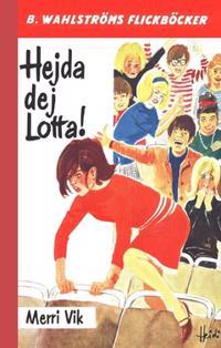 Hejda dej, Lotta!