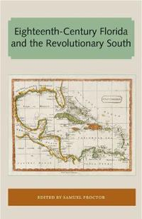 Eighteenth-Century Florida and the Revolutionary South