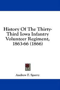 History Of The Thirty-Third Iowa Infantry Volunteer Regiment, 1863-66 (1866)
