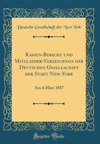 Kassen-Bericht und Mitglieder-Verzeichniss der Deutschen Gesellschaft der Stadt New-York