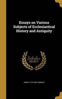 ESSAYS ON VARIOUS SUBJECTS OF