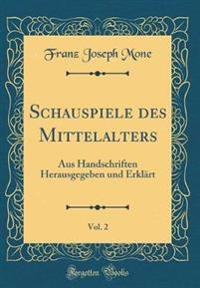 Schauspiele des Mittelalters, Vol. 2