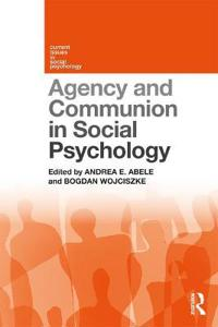 Agency and Communion in Social Psychology