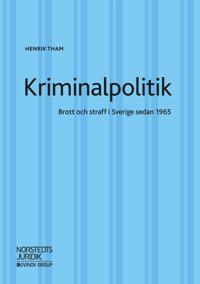Kriminalpolitik : brott & straff i Sverige sedan 1965