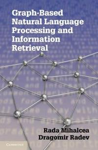 Graph-Based Natural Language Processing and Information Retrieval