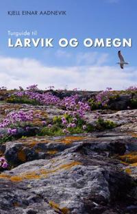 Turguide til Larvik og omegn - Kjell-Einar Aadnevik | Inprintwriters.org