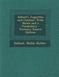 Sallust's Jugurtha and Catiline: With Notes and a Vocabulary