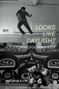 Looks Like Daylight  Voices of Indigenous Kids - Deborah Ellis  Loriene Roy - böcker (9781554981212)     Bokhandel