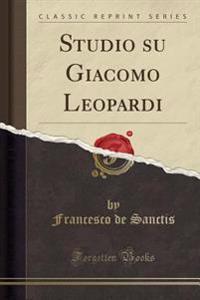 Studio Su Giacomo Leopardi (Classic Reprint)