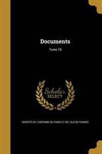 Documents; Tome 19