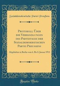 Protokoll Über die Verhandlungen des Parteitages der Sozialdemokratischen Partei Preußens