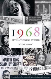 1968: Revolutionens rytmer. En berättelse om hur musik och uppror skakade världsordningen