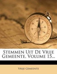 Stemmen Uit De Vrije Gemeente, Volume 15...