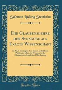 Die Glaubenslehre der Synagoge als Exacte Wissenschaft