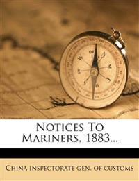 Notices to Mariners, 1883...