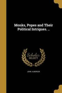 MONKS POPES & THEIR POLITICAL