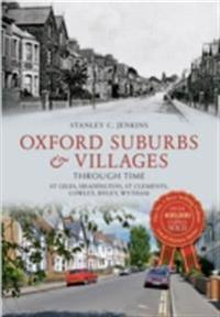 Oxford Suburbs & Villages Through Time